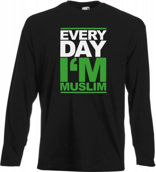 Every Day i am Muslim Langarm T-Shirt - Muslim Halal Wear Black