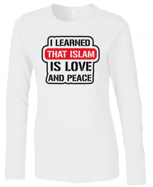 I learned that Islam is Love and Peace Halal-Wear women Langarm T-Shirt