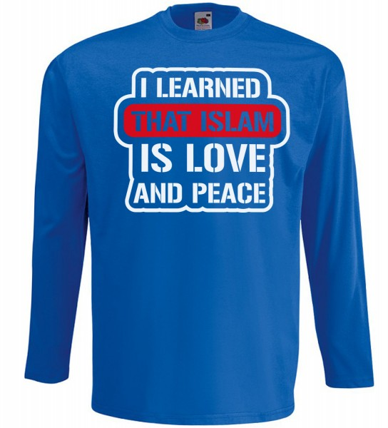 I learned that Islam is Love and Peace Langarm T-Shirt - Muslim Halal Wear Blau