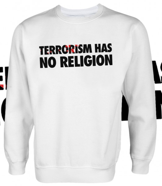 Terrorism has no Religion Pullover White Weiß
