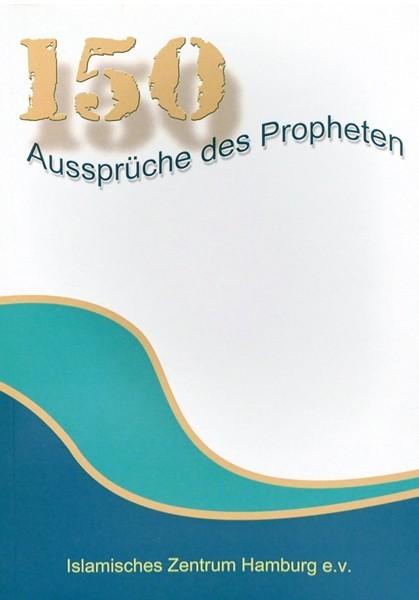 150 ausgewählte Überlieferungen Propheten Muhammad (s.), im arabischen Original und mit deutscher Übersetzung.