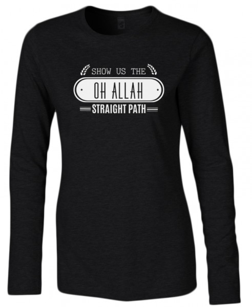 Oh Allah Show us the straight path Halal-Wear women Langarm T-Shirt