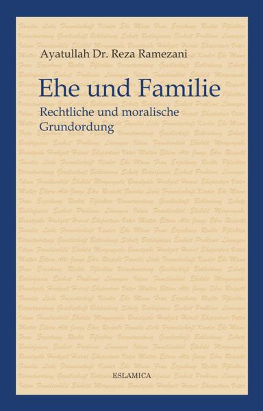 Ehe und Familie: Rechtliche und moralische Grundordnung
