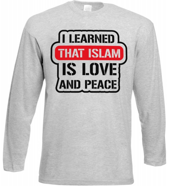 I learned that Islam is Love and Peace Langarm T-Shirt - Muslim Halal Wear Grey