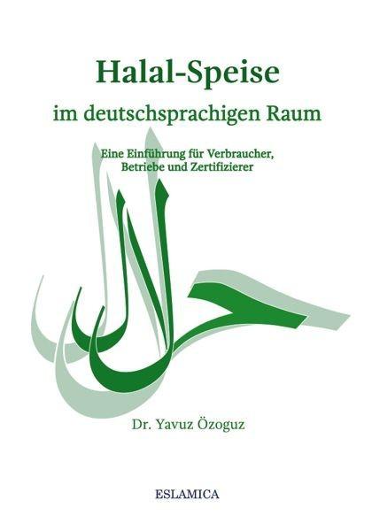 Halal-Speise im deutschsprachigen Raum Eine Einführung für Verbraucher, Betriebe und Zertifizierer