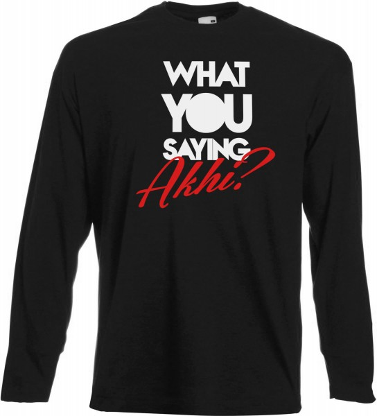 What You saying Akhi? Langarm T-Shirt - Muslim Halal Wear Black