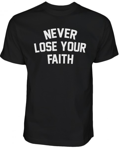 Never Lose Your Faith HALAL Wear T-Shirt