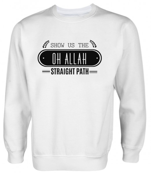 Show us the straight path oh Allah HALAL Wear Pullover