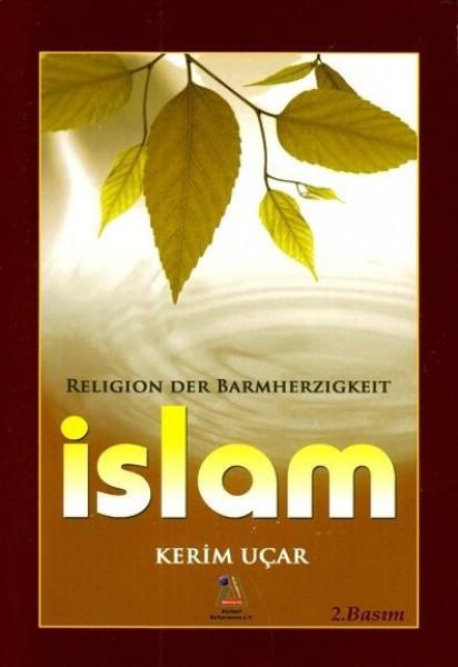 Islamische Bücher Islam – Religion der Barmherzigkeit Alles was Sie über den Islam kennen sollten
