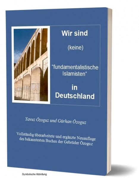 """Wir sind (keine) """"fundamentalistische Islamisten"""" in Deutschland Islam und Politik Gesellschaft"""