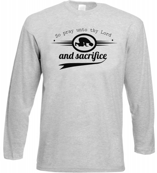 So pray unto thy Lord and sacrifice Langarm T-Shirt - Muslim Halal Wear Grey