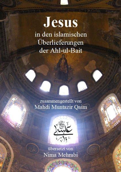 Jesus in den islamischen Überlieferungen der Ahlulbait