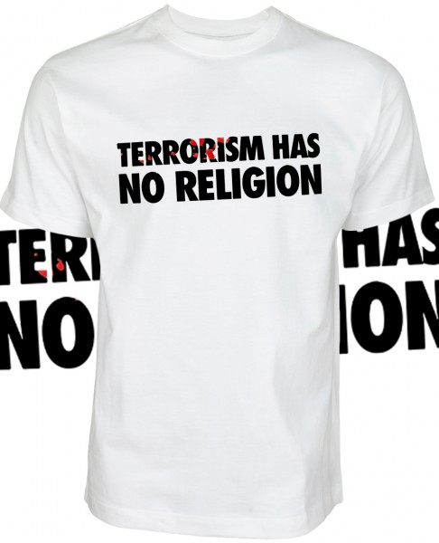 Terrorism has no Religion Shirt T-Shirt White Weiß