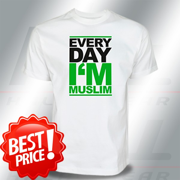 Every Day I'm Muslim Islamische Kleidung T-Shirt
