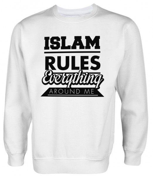 Islam Rules everything around me - Muslim Halal Wear Pullover