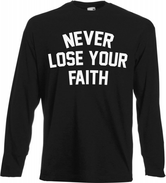 Never Lose Your Faith Langarm T-Shirt - Muslim Halal Wear Black