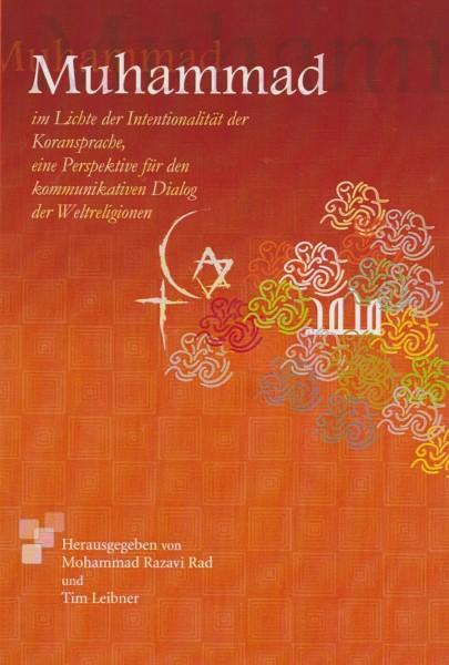 Muhammad Im Lichte der Intentionalität der Koransprache, eine neue Perspektive für den kommunikativen Dialog der Weltreligionen