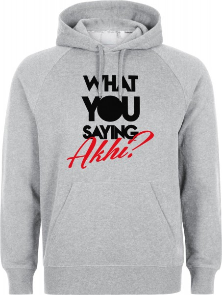 What You saying Akhi? Halal-Wear Kapuzenpullover Sweatshirt Hoody