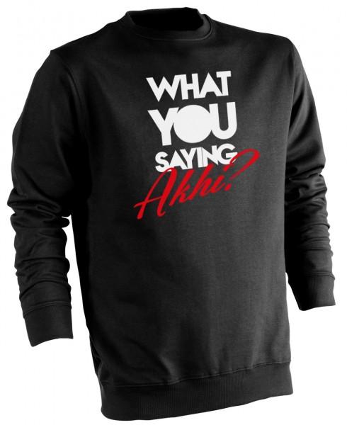 What do you saying Akhi? - Muslim Halal Wear Pullover