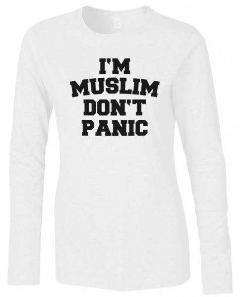 I am Muslim dont panic  Halal-Wear women Langarm T-Shirt