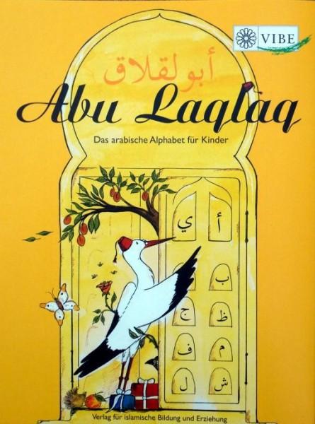 Abu Laqlaq Das arabische Alphabet für Kinder - So lernen Ihre Kinder Arabisch