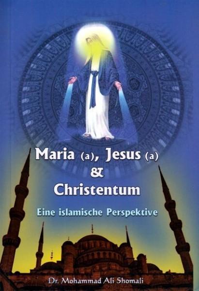 Maria (a.), Jesus (a.) & Christentum - Eine islamische Perspektive