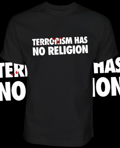 Terrorism has no Religion Shirt T-Shirt Black Schwarz