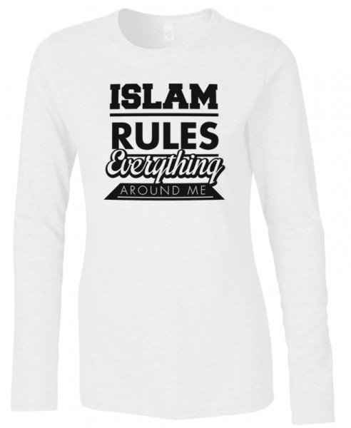 Islam Rules everything around me Halal-Wear women Langarm T-Shirt