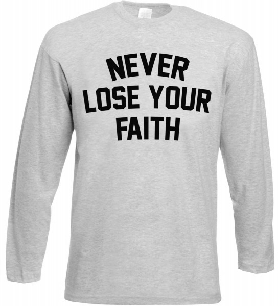 Never Lose Your Faith Langarm T-Shirt - Muslim Halal Wear Grey