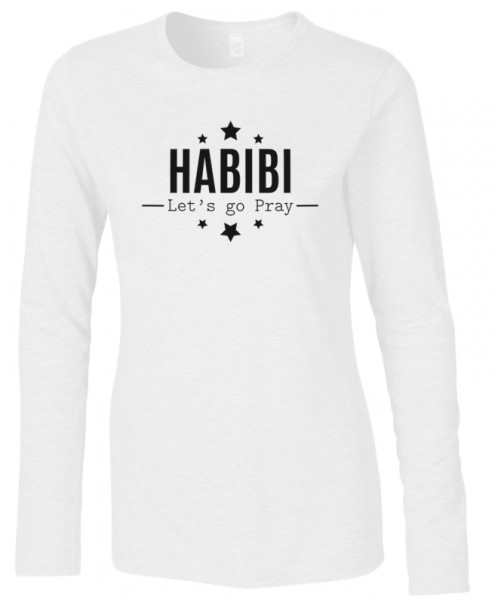 Habibi lets go pray -Wear women Langarm T-Shirt