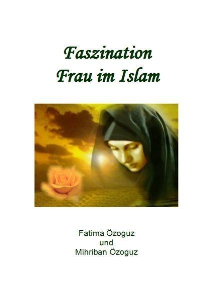 Faszination Frau im Islam - Die Rolle der Frau aus islamischer Sicht - Islamische Bücher auf Deutsch