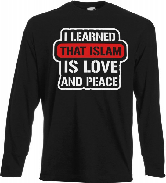 I learned that Islam is Love and Peace Langarm T-Shirt - Muslim Halal Wear Black