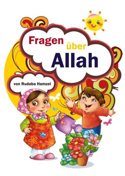 Fragen über Allah - Islamische Bücher für Kinder - Wer ist Allah? Kindergerecht erklärt