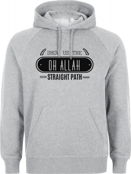 Show us the straight Path Oh ALLAH Halal-Wear Kapuzenpullover Sweatshirt Hoody