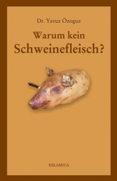 Warum kein Schweinefleisch im Islam