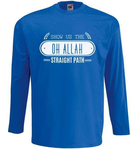 Show us the straight path OH ALLAH  Langarm T-Shirt Halal Wear Blau