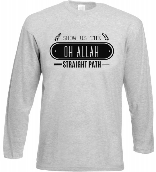 Show us the straight path OH ALLAH Langarm T-Shirt - Muslim Halal Wear Grey