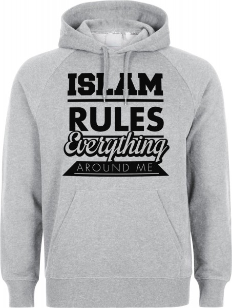 Islam Rules Everything Around Me  Halal-Wear Kapuzenpullover Sweatshirt Hoody